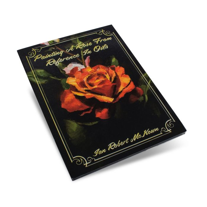 DVD Ian Robert Mckown - Painting A Rose From Reference In Oils